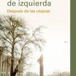 Book: Melancolía de izquierda. Después de las utopías.